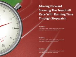 Moving Forward Showing The Treadmill Race With Running Time Through Stopwatch