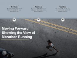 Moving Forward Showing The View Of Marathon Running