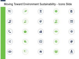 Moving Toward Environment Sustainability Icons Slide Ppt Powerpoint Presentation Professional Deck