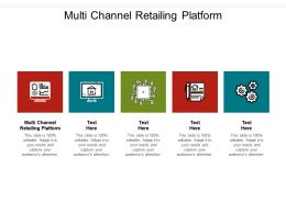 Multi Channel Retailing Platform Ppt Powerpoint Presentation Infographics Brochure Cpb