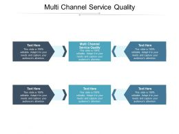 Multi Channel Service Quality Ppt Powerpoint Presentation Portfolio Sample Cpb