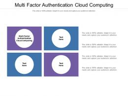 Multi Factor Authentication Cloud Computing Ppt Powerpoint Presentation Ideas Master Slide Cpb