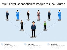 Multi Level Connection Of People To One Source