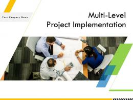 Multi Level Project Implementation Powerpoint Presentation Slides