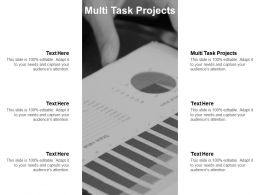 Multi Task Projects Ppt Powerpoint Presentation Gallery Layout Ideas Cpb