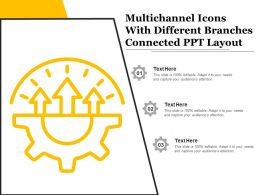 Multichannel Icons With Different Branches Connected Ppt Layout