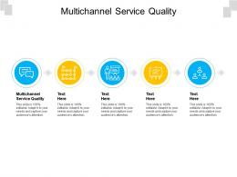 Multichannel Service Quality Ppt Powerpoint Presentation Infographic Template Sample Cpb