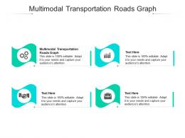 Multimodal Transportation Roads Graph Ppt Powerpoint Presentation Pictures Layouts Cpb