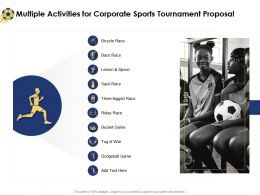 Multiple Activities For Corporate Sports Tournament Proposal Ppt Powerpoint Topics