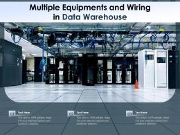 Multiple Equipments And Wiring In Data Warehouse