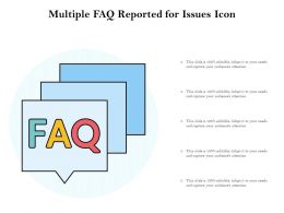 Multiple FAQ Reported For Issues Icon