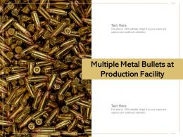 Multiple Metal Bullets At Production Facility