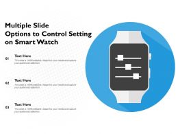 Multiple Slide Options To Control Setting On Smart Watch