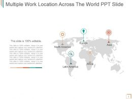 Multiple Work Location Across The World Ppt Slide