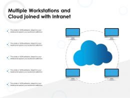 Multiple Workstations And Cloud Joined With Intranet