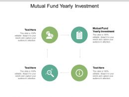 Mutual Fund Yearly Investment Ppt Powerpoint Presentation Ideas Cpb