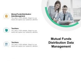 Mutual Funds Distribution Data Management Ppt Powerpoint Presentation Slides Format Cpb