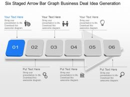 Na Six Staged Arrow Bar Graph Business Deal Idea Generation Powerpoint Template Slide