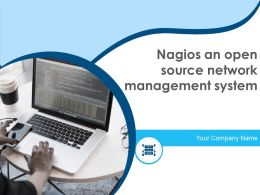 Nagios An Open Source Network Management System Powerpoint Presentation Slides