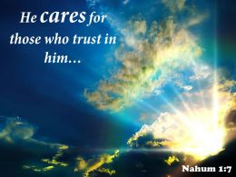Nahum 1 7 He Cares For Those Who Trust Powerpoint Church Sermon
