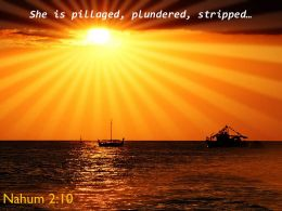 Nahum 2 10 She Is Pillaged Plundered Stripped Powerpoint Church Sermon