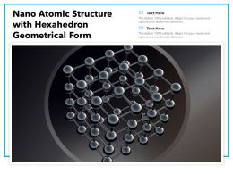 Nano Atomic Structure With Hexahedron Geometrical Form