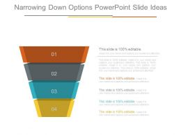 Narrowing Down Options Powerpoint Slide Ideas