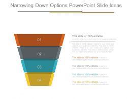 Narrowing Down Options Powerpoint Slide Ideas