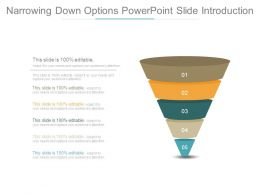 Narrowing Down Options Powerpoint Slide Introduction