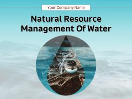 Natural Resource Management Of Water Powerpoint Presentation Slides