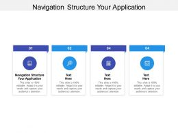 Navigation Structure Your Application Ppt Powerpoint Presentation Outline Good Cpb