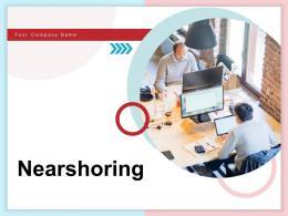 Nearshoring Powerpoint Presentation Slides