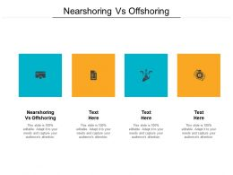 Nearshoring Vs Offshoring Ppt Powerpoint Presentation Model Layout Cpb