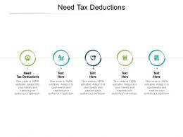 Need Tax Deductions Ppt Powerpoint Presentation Pictures Themes Cpb