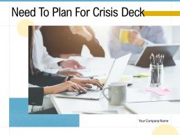 Need To Plan For Crisis Deck Powerpoint Presentation Slides