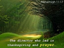 Nehemiah 11 17 The Director Who Led In Thanksgiving Powerpoint Church Sermon