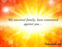 Nehemiah 1 6 My Ancestral Family Have Powerpoint Church Sermon