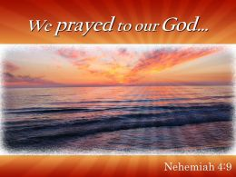 Nehemiah 4 9 We Prayed To Our God Powerpoint Church Sermon