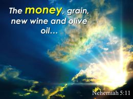 Nehemiah 5 11 The Money Grain New Wine Powerpoint Church Sermon