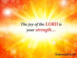 Nehemiah 8 10 The Joy Of The LORD Powerpoint Church Sermon