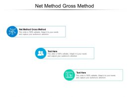 Net Method Gross Method Ppt Powerpoint Presentation Professional Format Cpb