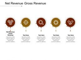 Net Revenue Gross Revenue Ppt Powerpoint Presentation Model Outline Cpb