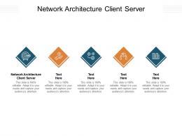 Network Architecture Client Server Ppt Powerpoint Presentation Portfolio Diagrams Cpb