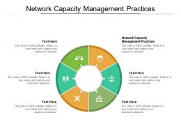 Network Capacity Management Practices Ppt Powerpoint Presentation Pictures Diagrams Cpb