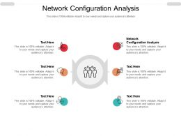 Network Configuration Analysis Ppt Powerpoint Presentation Ideas Designs Download Cpb
