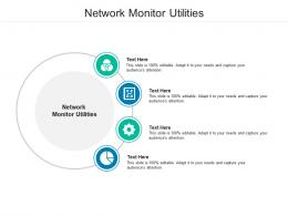 Network Monitor Utilities Ppt Powerpoint Presentation Slides Graphic Images Cpb