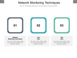 Network Monitoring Techniques Ppt Powerpoint Presentation Ideas Slide Download Cpb