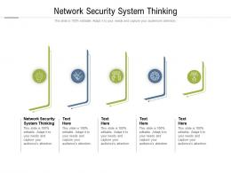 Network Security System Thinking Ppt Powerpoint Presentation Summary Master Slide Cpb