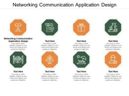 Networking Communication Application Design Ppt Powerpoint Presentation Inspiration Icon Cpb