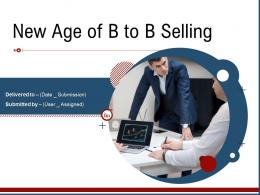 New Age Of B To B Selling Powerpoint Presentation Slides